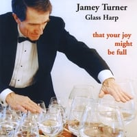 Jamey Turner | Glass Harp: That Your Joy Might Be Full