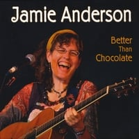 Jamie Anderson | Better Than Chocolate