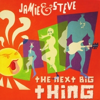 Jamie And Steve | The Next Big Thing