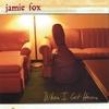 JAMIE FOX: When I Get Home