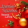 Jamie Sparks: Santa Love