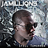 Jamillions: Still Tomorrow