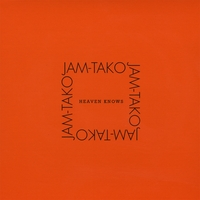 Jam-Tako | Heaven Knows