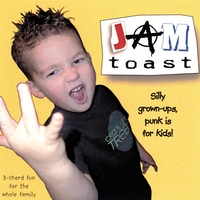 Jam Toast | Silly Grown-Ups, Punk Is For Kids