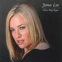 Jana Lee | Close My Eyes