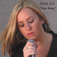 Jana Lee | Your Arms