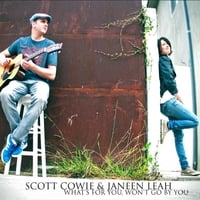 Scott Cowie & Janeen Leah | What's for You Won't Go By You