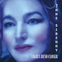 Jane Siberry | Angels Bend Closer