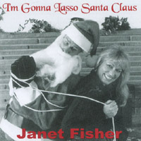 Janet Fisher | I'm Gonna Lasso Santa Claus