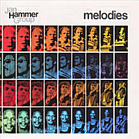 Jan Hammer Group | Melodies