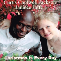 Janiece Jaffe & Curtis Cantwell Jackson | Christmas Is Every Day