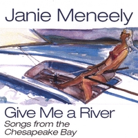 Janie Meneely | Give Me a River