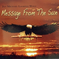 Jan Michael Looking Wolf | Message from the Sun