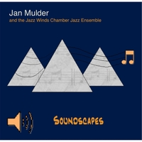 Jan Mulder & the Jazz Winds Chamber Jazz Ensemble | Soundscapes