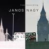 Janos Nagy: Janos Nagy in London (feat. Arnie Somogyi & Winston Clifford)