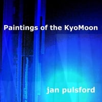 Jan Pulsford | Paintings of the Kyomoon
