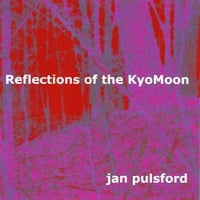 Jan Pulsford: Reflections of the KyoMoon