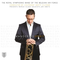 Jan Smets, The Royal Symphonic Band of the Belgian Air Force & Matty Cilissen | Wandering Spirit