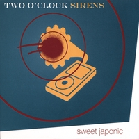 Sweet Japonic | Two O'clock Sirens