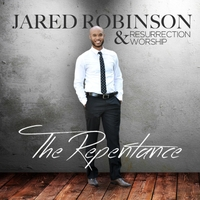 Jared Robinson & Resurrection Worship | The Repentance