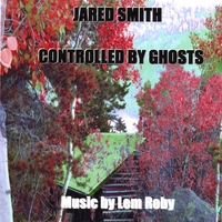 Jared Smith | Controlled by Ghosts