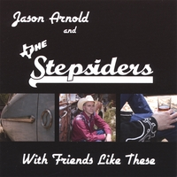 Jason Arnold and the Stepsiders | With Friends Like These