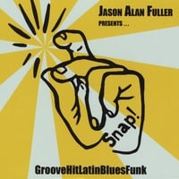 Jason Alan Fuller Presents... Snap! | GrooveHitLatinBluesFunk