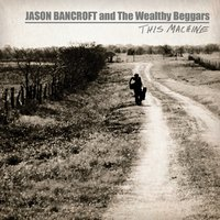 Jason Bancroft and the Wealthy Beggars | This Machine