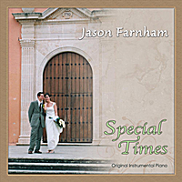 JASON FARNHAM: Special Times [2011 Remastered Edition]