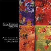 JASON FARNHAM: Kimono