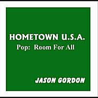 Jason Gordon: In Hometown U.S.A.