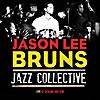 Jason Lee Bruns Jazz Collective: Live At Catalina Jazz Club