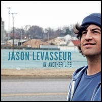 Jason LeVasseur | In Another Life