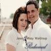 Jason & Missy Waldroup: Redeemed