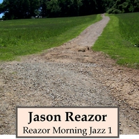 Jason Reazor: Reazor Morning Jazz, Vol. 1