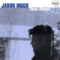 Jason Riggs | These Wheels