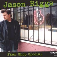 Jason Riggs | Pawn Shop Special