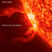 Jason Saitta | That's the Problem