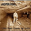 Jasper Coal: 1000 Feet Closer To Hell