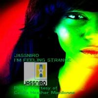 Jassniro: I Am Feeling Strange