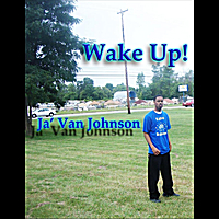 Ja' Van Johnson | Wake Up