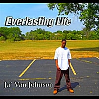Ja' Van Johnson | Everlasting Life