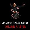 Javier Ballester: Volver a vivir