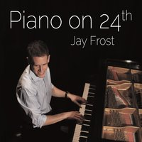 Jay Frost | Piano on 24th