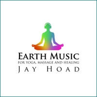Jay Hoad | Earth Music for Yoga, Massage and Healing