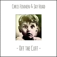 Jay Hoad & Chris Finnen | Off the Cuff