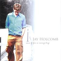Jay Holcomb | Save It for a Rainy Day