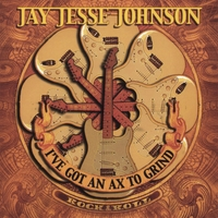 Jay Jesse Johnson | I've Got An Ax To Grind