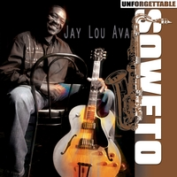 Album Unforgettable Soweto by Jay Lou Ava