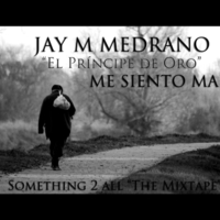 Jay M Medrano Me Siento Mal Cd Baby Music Store